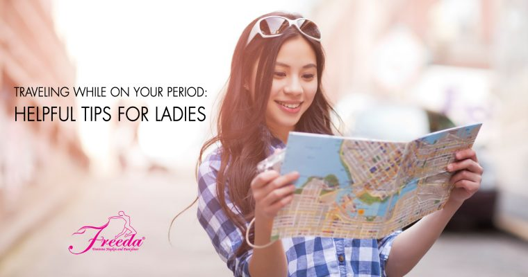 Traveling While on Your Period: Helpful Tips for Ladies